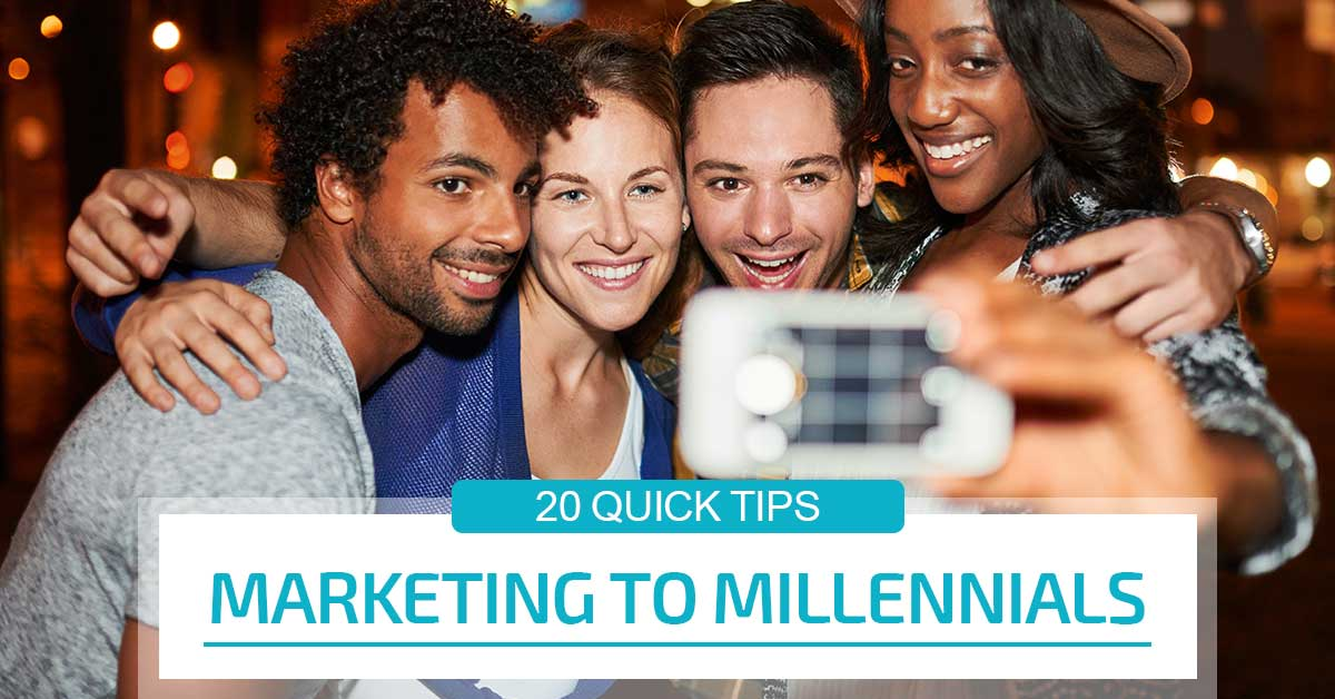 20 Quick Tips for Marketing to Millennials