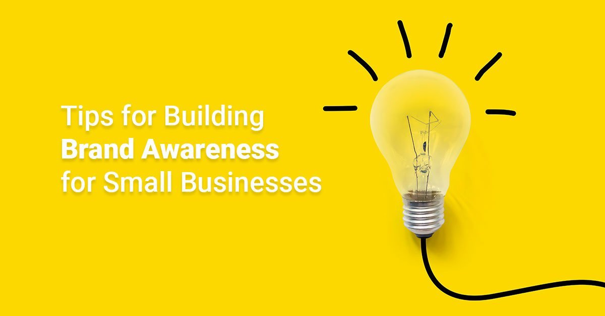 12 Tips for Building Brand Awareness for Small Businesses