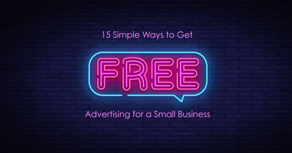 15 Simple Ways to Get Free Advertising for a Small Business